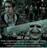 Harry Potter, Memes, and Time: FACT #182  Neville Longbottom's battle with Lord Voldemort was Matthew  Lewis's first scené with Ralph Fiennes. Rehearsing those  scenes was the first time the two actors spoke. Is this one of your favorite scenes in Harry Potter?