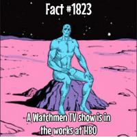 Hbo, Love, and Memes: Fact #1823  -AWatchmen TV show isin  the works HBO I really hope they don't mess this up! I love The Watchmen!