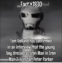 This was a HUGE fan theory a while back and its cool to see it's confirmed and the fact that Peter has been around in the MCU since almost the beginning!: Fact-#1930  has confirmed  lom Holland  in an interview that the young  boy dressed as Iron Man in Iron  Man 2isin fact Peter Parker This was a HUGE fan theory a while back and its cool to see it's confirmed and the fact that Peter has been around in the MCU since almost the beginning!