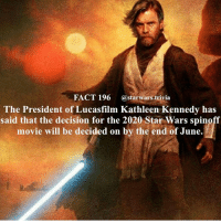 Girls, Jedi, and Memes: FACT 196  (a starwars trivia  The President of Lucasfilm Kathleen Kennedy has  said that the decision for the 2020 Star Wars spinoff  movie will be decided on by the end of June. 🔹Vote below what spinoff you think will be made🔹 - And all the little fanboys and fan girls prayed Kathleen made the right decision and picked an Obi-Wan Spinoff😂😂 - starwars stormtrooper firstorderstormtrooper superbowl swtfa jedi sith more movie me cool instagood dc marvel follow like awesome nerd geek nerdness force jedi sith