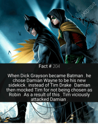 Dick had to stop Tim , before he went too far 😳🌇 Tag Your Friends ! - - - DC Comics DamianWayne DickGrayson TimDrake Batman Robin RedHood Batgirl Gotham JusticeLeague Superman WonderWoman TheFlash Aquaman GreenLantern Cyborg Joker HarleyQuinn Starfire Raven DCEU DCRebirth DCComics: Fact 204  When Dick Grayson became Batman, he  chose Damian Wayne to be his new  sidekick instead of Tim Drake, Damian  then mocked Tim for not being chosen as  Robin. As a result of this, Tim viciously  attacked Damian Dick had to stop Tim , before he went too far 😳🌇 Tag Your Friends ! - - - DC Comics DamianWayne DickGrayson TimDrake Batman Robin RedHood Batgirl Gotham JusticeLeague Superman WonderWoman TheFlash Aquaman GreenLantern Cyborg Joker HarleyQuinn Starfire Raven DCEU DCRebirth DCComics