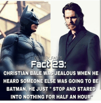 "Bale or Affleck? dc dccomics dceu dcu dcrebirth dcnation dcextendeduniverse batman superman manofsteel thedarkknight wonderwoman justiceleague cyborg aquaman martianmanhunter greenlantern theflash greenarrow suicidesquad thejoker harleyquinn comics: Fact 23:  CHRISTIAN BALE WAS JEALOUS WHEN HE  HEARD SOMEONE ELSE WAS GOING TO BE  BATMAN, HE JUST""STOP AND STARED  INTO NOTHING FOR HALF AN HOUR Bale or Affleck? dc dccomics dceu dcu dcrebirth dcnation dcextendeduniverse batman superman manofsteel thedarkknight wonderwoman justiceleague cyborg aquaman martianmanhunter greenlantern theflash greenarrow suicidesquad thejoker harleyquinn comics"
