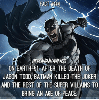 I'm surprised Batfleck hasn't done this yet. 🦇 ---- Artwork by Patrick Brown: FACT 24  ON EARTH 51 AFTER THE DEATH OF  JASON TODD BATMAN KILLED THE JOKER  AND THE REST OF THE SUPER VILLAINS TO  BRING AN AGE OF PEACE I'm surprised Batfleck hasn't done this yet. 🦇 ---- Artwork by Patrick Brown