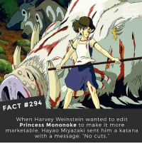 """Memes, Movies, and Camera: FACT #294  When Harvey Weinstein wanted to edit  Princess Mononoke to make it more  marketable, Hayao Miyazaki sent him a katana  with a message: """"No cuts."""" What's your favourite Ghibli movie? • • • Double Tap and Tag someone who needs to know this 👇 All credit to the respective film and producers. movie movies film tv camera cinema fact didyouknow moviefacts cinematography screenplay director actor actress act acting movienight cinemas watchingmovies hollywood bollywood didyouknowmovies studioghibli ghibli japan"""