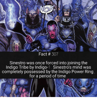 If you could be a writer for DC Comics , which character(s) would you write about ?✏🤔: Fact 307  Sinestro was once forced into joining the  Indigo Tribe by Indigo  Sinestro's mind was  completely possessed by the Indigo Power Ring  for a period of time If you could be a writer for DC Comics , which character(s) would you write about ?✏🤔