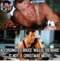 Merry Christmas! 🎄 You agree with Bruce? 🤔 DieHard: FACT #317  ACTS  ACCORDING TO BRUCE WILLIS DIE HARD  IS NOT A CHRISTMAS MOVE Merry Christmas! 🎄 You agree with Bruce? 🤔 DieHard