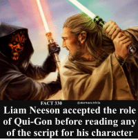 Fact 330 Liam Neeson Accepted The Role Of Qui Gon Before Reading Any Of The Script For His Character I Would Ve To Starwars Cool Nice Fun Like Me Follow Liam Neeson