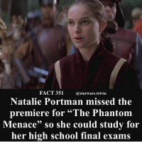 """🔹What's the worst test score you've ever gotten?🔹 - starwars cool friday nerd geek: FACT 351  @starwars.trivia  Natalie Portman missed the  premiere for """"The Phantom  enace"""" so she could study for  her high school final exams 🔹What's the worst test score you've ever gotten?🔹 - starwars cool friday nerd geek"""