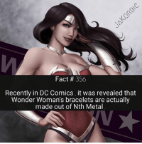 Facts, Memes, and DC Comics: Fact # 356  Recently in DC Comics, it was revealed that  Wonder Woman's bracelets are actually  made out of Nth Metal Do you guys want more facts on the 'Dark Days' storyline ?🌃