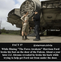 """Harrison Ford, Memes, and Stormtrooper: FACT 37  @starwars trivia  While filming """"The Force Awakens"""" Harrison Ford  broke his foot on the door of the Falcon. About a year  later J.J. Abrams revealed he broke his back while  trying to help get Ford out from under the door. Worth the read! - 🔹 What is your favorite Star Wars movie?🔹 - starwars firstorderstormtrooper swtfa stormtrooper superbowl nice geek cool nerdy awesome me like funny instagood follow dc marvel rey luke ironfist selfie awesome tv movie"""