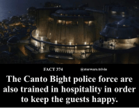 🔹Did you like Canto Bight?🔹 - thelastjedi starwars: FACT 374  @starwars.trivia  The Canto Bight police force are  also trained i  n hospitality in order  to keep the guests happy. 🔹Did you like Canto Bight?🔹 - thelastjedi starwars
