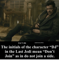 "▪️Which side would you join?▪️: FACT 406  @starwars.trivia  The initials of the character ""DJ""  in the Last Jedi mean ""Don't  Join"" as in do not join a side. ▪️Which side would you join?▪️"