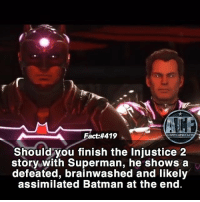 Batman, Memes, and Spanish: Fact #419  WYSMICOMICFA  Should you finish the Injustice 2  story with Superman, he shows a  defeated, brainwashed and likely  assimilated Batman at the end. - This game is pure awesomeness. • - QOTD?!: Injustice 2 Main?!? • - Follow my Spanish account @triviadecomics