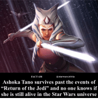 "Alive, Jedi, and Memes: FACT 438  astarwars.trivia  Ashoka Tano survives past the events of  ""  Return of the Jedi"" and no one  knows if  she is still alive in the Star Wars universe ▪️Would you like to see her in a live action movie?▪️"