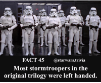 Follow our friends over at @astormtrooperaday! Check them out for some awesome Stormtrooper photos, videos and facts! @astormtrooperaday @astormtrooperaday @astormtrooperaday -: FACT 45 (a starwars trivia  Most stormtroopers in the  original trilogy were left handed Follow our friends over at @astormtrooperaday! Check them out for some awesome Stormtrooper photos, videos and facts! @astormtrooperaday @astormtrooperaday @astormtrooperaday -