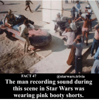 Booty, Jedi, and Memes: FACT 47  Gastarwars.trivia  The man recording sound during  this scene in Star Wars was  wearing pink booty shorts. You're welcome😂 - 🔺Tag a friend who should know this!🔻 - starwars stormtrooper firstorderstormtrooper superbowl swtfa jedi sith more movie me cool instagood dc marvel follow like awesome nerd geek nerdness force jedi sith