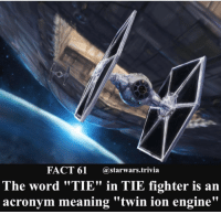 """Jedi, Memes, and Sith: FACT 61  (a starwars trivia  The word """"TIE"""" in TIE fighter is an  acronym meaning """"twin ion engine"""" 🔸 Comment below an acronym you know or make up!🔸 - starwars stormtrooper firstorderstormtrooper superbowl swtfa jedi sith more movie me cool instagood dc marvel follow like awesome nerd geek nerdness force jedi sith"""