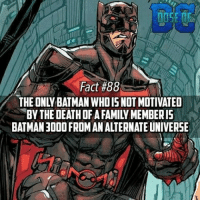 Who's your favorite Batman🤔. ❓1000 Likes❓: Fact #88.  THE ONLY BATMAN WHO IS NOT MOTIVATED  BY THE DEATH OF A FAMILY MEMBER IS  BATMAN 3000 FROM AN ALTERNATE UNIVERSE Who's your favorite Batman🤔. ❓1000 Likes❓