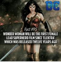 What movie are you guys most excited for next year🤔. ❓1000 Likes❓: Fact #95  WONDER WOMAN WILL BETHE FIRST FEMALE  LEAD SUPERHEROFILMSINCEELEKTRA What movie are you guys most excited for next year🤔. ❓1000 Likes❓