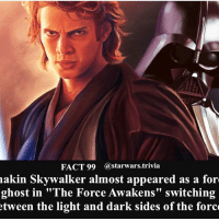 "Anakin Skywalker, Jedi, and Memes: FACT 99  @starwars trivia  akin Skywalker almost appeared as a for  ghost in ""The Force Awakens"" switching  tween the light and dark sides of the force ♦️Darth Vader or Anakin Skywalker?♦️ - starwars stormtrooper firstorderstormtrooper superbowl swtfa jedi sith more movie me cool instagood dc marvel follow like awesome nerd geek nerdness force jedi sith"