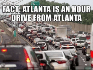 Sad but true: FACT: ATLANTA IS AN HOUR  DRIVE FROM ATLANTA Sad but true