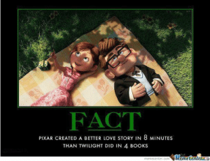 Disney Memes: FACT  PIXAR CREATED A BETTER LOVE STORY IN 8 MINUTES  THAN TWILIGHT DID IN 4 BOOKS  Memetenterae  memecenter.com Disney Memes