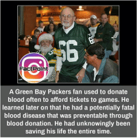 did you know fact point , education amazing dyk unknown facts daily facts💯 didyouknow follow follow4follow f4f factpoint instafact awesome world worldfacts like like4ike tag friends Don't forget to tag your friends 🤘: Fact Point  A Green Bay Packers fan used to donate  blood often to afford tickets to games. He  learned later on that he had a potentially fatal  blood disease that was preventable through  blood donation. He had unknowingly been  saving his life the entire time. did you know fact point , education amazing dyk unknown facts daily facts💯 didyouknow follow follow4follow f4f factpoint instafact awesome world worldfacts like like4ike tag friends Don't forget to tag your friends 🤘