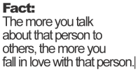 Fall, Love, and Http: Fact  The more you talk  about that person to  others, the more you  fall n love with that person. http://iglovequotes.net/