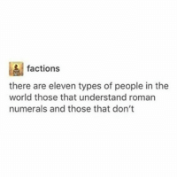Beautiful, Disney, and Memes: factions  there are eleven types of people in the  world those that understand roman  numerals and those that don't DISNEY JUST CAME OUT WITH THE MOST BEAUTIFUL PROM DRESS SERIES WHY DIDN'T THIS COME OUT 2 YEARS AGO SOMEONE INVITE ME TO A PROM
