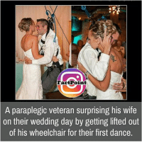 did you know fact point , education amazing dyk unknown facts daily facts💯 didyouknow follow follow4follow f4f factpoint instafact awesome world worldfacts like like4ike tag friends Don't forget to tag your friends 🤘: FactPoint  A paraplegic veteran surprising his wife  on their wedding day by getting lifted out  of his wheelchair for their first dance. did you know fact point , education amazing dyk unknown facts daily facts💯 didyouknow follow follow4follow f4f factpoint instafact awesome world worldfacts like like4ike tag friends Don't forget to tag your friends 🤘