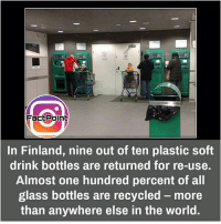 Follow our page for more Facts 😇 Don't forget to tag your friends 💖: FactPoint  In Finland, nine out of ten plastic soft  drink bottles are returned for re-use.  Almost one hundred percent of all  glass bottles are recycled more  than anywhere else in the world. Follow our page for more Facts 😇 Don't forget to tag your friends 💖