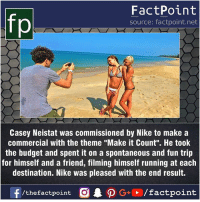 "Facts, Friends, and Memes: FactPoint  source: factpoint.net  Casey Neistat was commissioned by Nike to make a  commercial with the theme ""Make it Count"". He took  the budget and spent it on a spontaneous and fun trip  for himself and a friend, filming himself running at each  destination. Nike was pleased with the end result. Fact sources mentioned at www.FactPoint.net- did you know fact point , education amazing dyk unknown facts daily facts💯 didyouknow follow follow4follow earth science commonsense f4f factpoint instafact awesome world worldfacts like like4ike tag friends Don't forget to tag your friends 👍"