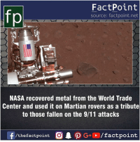 9/11, Facts, and Friends: FactPoint  source: factpoint.net  NASA recovered metal from the World Trade  Center and used it on Martian rovers as a tribute  to those fallen on the 9/11 attacks  f/thefactpoint  G+/factpoint Fact sources mentioned at www.FactPoint.net- did you know fact point , education amazing dyk unknown facts daily facts💯 didyouknow follow follow4follow earth science commonsense f4f factpoint instafact awesome world worldfacts like like4ike tag friends Don't forget to tag your friends 👍