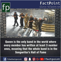 Fact sources mentioned at www.FactPoint.net- did you know fact point , education amazing dyk unknown facts daily facts💯 didyouknow follow follow4follow earth science commonsense f4f factpoint instafact awesome world worldfacts like like4ike tag friends Don't forget to tag your friends 👍: FactPoint  source: factpoint.net  Queen is the only band in the world where  every member has written at least 3 number  ones, meaning that the whole band is in the  Songwriter's Hall of Fame  f/thefactpoint O  P G/factpoint Fact sources mentioned at www.FactPoint.net- did you know fact point , education amazing dyk unknown facts daily facts💯 didyouknow follow follow4follow earth science commonsense f4f factpoint instafact awesome world worldfacts like like4ike tag friends Don't forget to tag your friends 👍