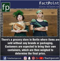 Fact sources mentioned at www.FactPoint.net- did you know fact point , education amazing dyk unknown facts daily facts💯 didyouknow follow follow4follow earth science commonsense f4f factpoint instafact awesome world worldfacts like like4ike tag friends Don't forget to tag your friends 👍: FactPoint  source: factpoint.net  There's a grocery store in Berlin where items are  sold without any brands or packaging.  Customers are expected to bring their own  containers, which are then weighed to  determine the final price.  f/thefactpoint  O.PG+、/factpoint Fact sources mentioned at www.FactPoint.net- did you know fact point , education amazing dyk unknown facts daily facts💯 didyouknow follow follow4follow earth science commonsense f4f factpoint instafact awesome world worldfacts like like4ike tag friends Don't forget to tag your friends 👍