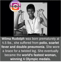Facts, Friends, and Memes: FactPoint  Wilma Rudolph was born prematurely at  4.5 lbs., she suffered from polio, scarlet  fever and double pneumonia. She wore  a brace for a twisted leg. She eventually  became the world's fastest woman  winning 4 Olympic medals. Inspirational 😯 did you know fact point , education amazing dyk unknown facts daily facts💯 didyouknow follow follow4follow earth science commonsense f4f factpoint instafact awesome world worldfacts like like4ike tag friends Don't forget to tag your friends 👍