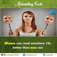 Women be like rvcjinsta: facts  ASTONISHING FACTS  Women can read emotions 10x  better than men can  f O AstonishingFactsofficial  Aston is  Astonis  hingFact.com.  hingFt Women be like rvcjinsta