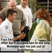 Memes, 🤖, and Dancemoms: Facts forgreys  Fact 544  After April dumped him at the altar,  Matthew quit his job out of  humiliation Fact 544😱 After April dumped him at the altar, Matthew quit his job out of humiliation. — factsforgreys_random factsforgreys_sarah greys greysanatomy matthewtaylor aprilkepner japril justinbruening sarahdrew shondaland abc ga tgit like facts likeforlike like4like dancemoms