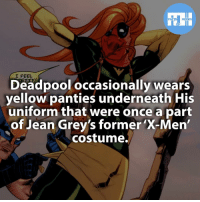 Batman, Facts, and Memes: FACTS HEROES  I FEEL  Deadpool occasionally wears  yellow panties underneath His  uniform that were once a part  of Jean Grey's former X-Men'  costume. ▲▲ - Favourite Superhero costume? - My other IG accounts @factsofflash @yourpoketrivia @webslingerfacts ⠀⠀⠀⠀⠀⠀⠀⠀⠀⠀⠀⠀⠀⠀⠀⠀⠀⠀⠀⠀⠀⠀⠀⠀⠀⠀⠀⠀⠀⠀⠀⠀⠀⠀⠀⠀ ⠀⠀--------------------- batmanvssuperman xmen batman superman wonderwomen deadpool spiderman hulk thor ironman marvel captainmarvel theflash wolverine daredevil aquaman justiceleague youngjustice blackpanther greenlantern starwars captainmarvel batmanvsuperman captainamerica mutants stanlee thedarkknight like4like civilwar