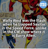 Memes, Daredevil, and Iris: FACTS HEROES  YOURE RIGHT IRIS.  AFTER ALL, You  CAN'T BEAT EM...  Wally West was the Flash  when he trapped Savitar  in the Speed Force, unlike  in the CW show where it  is Barry Allen. ▲▲ - Follow @factsofflash for all the best Flash facts! - My other IG accounts @yourpoketrivia @webslingerfacts ⠀⠀⠀⠀⠀⠀⠀⠀⠀⠀⠀⠀⠀⠀⠀⠀⠀⠀⠀⠀⠀⠀⠀⠀⠀⠀⠀⠀⠀⠀⠀⠀⠀⠀⠀⠀ ⠀⠀--------------------- batmanvssuperman xmen batman superman wonderwomen deadpool spiderman hulk thor ironman marvel captainmarvel theflash wolverine daredevil aquaman justiceleague youngjustice blackpanther greenlantern starwars captainmarvel batmanvsuperman captainamerica batcave wallywest greenarrow like4like arrow