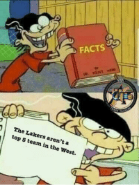 It's in the facts book.  #PhillyBeastSteak: FACTS  The Lakers aren't a  top 5 team in the West. It's in the facts book.  #PhillyBeastSteak