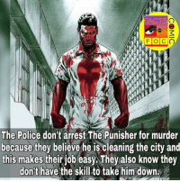 Facts, Memes, and Police: FACTS  The Police don't arrest The Punisher for murder  because they believe he is cleaning the city and  this makes their job easy They also know they  don't have the skill to take him down marvelentertainment marvelousfacts marvelcinematicuniverse marvelcomics marvelstudios marvel thepunisher comics commentforcomment like4like factsofcomics factsofcomic facts