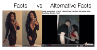 """Facts over everything 😍: Facts  vs Alternative Facts  Dude Smashed A """"Chick"""" Then Kicked Her Out His House After  Realizing She's A Man!  Com  00:27 Facts over everything 😍"""