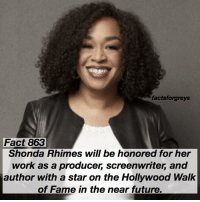 Abc, Facts, and Future: factsforgreys  Fact 863  Shonda Rhimes will be honored for her  work as a producer, screenwriter, and  author with a star on the Hollywood Walk  of Fame in the near future Fact 863😱 BREAKING NEWS🚨 Shonda Rhimes will be honored for her work as a producer, screenwriter, and author with a star on the Hollywood Walk of Fame in the near future. — TAG A FRIEND❗️ • Check out my post a couple posts back about the contest I'm hosting! The winner gets a t-shirt autographed by Chandra Wilson (Bailey)! — factsforgreys_shonda greys greysanatomy shondarhimes scandal howtogetawaywithmurder htgawm producer screenwriter author hollywoodwalkoffame star hollywood shondaland abc ga tgit like facts likeforlike like4like dancemoms