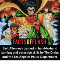 Batman, Drake, and Facts: FACTSOFFLASH  Bart Allen was trained in hand-to-hand  combat and detective skills by Tim Drake  and the Los Angeles Police Department. ⚡️⚡️ - Go follow @facts_of_heroes! - (putting old facts in the new layout) - My other IG Accounts @facts_of_heroes @webslingerfacts @yourpoketrivia ⠀⠀⠀⠀⠀⠀⠀⠀⠀⠀⠀⠀⠀⠀⠀⠀⠀⠀⠀⠀⠀⠀⠀⠀⠀⠀⠀⠀⠀⠀⠀⠀⠀⠀ ⠀⠀------------------------ blackflash lindapark batman johnfox maxmercury impulse inertia professorzoom danielwest godspeed savitar flashcw theflash hunterzolomon therogues flashcw justiceleague wallywest eobardthawne grantgustin ezramiller like4like batmanvsuperman bartallen zoom flash barryallen youngjustice jaygarrick
