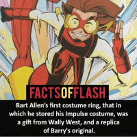 Batman, Facts, and Memes: FACTSOFFLASH  Bart Allen's first costume ring, that in  which he stored his Impulse costume, was  a gift from Wally West, and a replica  of Barry's original. ⚡️⚡️ - Bart Allen!- My other IG Accounts @facts_of_heroes @webslingerfacts @yourpoketrivia ⠀⠀⠀⠀⠀⠀⠀⠀⠀⠀⠀⠀⠀⠀⠀⠀⠀⠀⠀⠀⠀⠀⠀⠀⠀⠀⠀⠀⠀⠀⠀⠀⠀⠀ ⠀⠀------------------------ blackflash lindapark batman johnfox maxmercury impulse inertia professorzoom danielwest godspeed savitar flashcw theflash hunterzolomon therogues flashcw justiceleague wallywest eobardthawne grantgustin ezramiller like4like batmanvsuperman bartallen zoom flash barryallen youngjustice jaygarrick