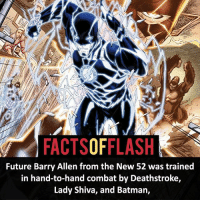 Batman, Facts, and Future: FACTSOFFLASH  Future Barry Allen from the New 52 was trained  in hand-to-hand combat by Deathstroke,  Lady Shiva, and Batman, ⚡️⚡️ - If you could be trained in combat by any DC-Marvel character who would it be?! - My other IG Accounts @facts_of_heroes @webslingerfacts @yourpoketrivia ⠀⠀⠀⠀⠀⠀⠀⠀⠀⠀⠀⠀⠀⠀⠀⠀⠀⠀⠀⠀⠀⠀⠀⠀⠀⠀⠀⠀⠀⠀⠀⠀⠀⠀ ⠀⠀------------------------ blackflash lindapark batman johnfox maxmercury impulse inertia professorzoom danielwest godspeed savitar flashcw theflash hunterzolomon therogues flashcw justiceleague wallywest eobardthawne grantgustin ezramiller like4like batmanvsuperman bartallen zoom flash barryallen youngjustice jaygarrick