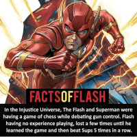 ⚡️⚡️ - Injustice Flash! - My other IG Accounts @facts_of_heroes @webslingerfacts @yourpoketrivia ⠀⠀⠀⠀⠀⠀⠀⠀⠀⠀⠀⠀⠀⠀⠀⠀⠀⠀⠀⠀⠀⠀⠀⠀⠀⠀⠀⠀⠀⠀⠀⠀⠀⠀ ⠀⠀------------------------ blackflash lindapark batman johnfox maxmercury impulse inertia professorzoom danielwest godspeed savitar flashcw theflash hunterzolomon therogues flashcw justiceleague wallywest eobardthawne grantgustin ezramiller like4like batmanvsuperman bartallen zoom flash barryallen youngjustice jaygarrick: FACTSOFFLASH  In the Injustice Universe, The Flash and Superman were  having a game of chess while debating gun control. Flash  having no experience playing, lost a few times until he  learned the game and then beat Sups 5 times in a row. ⚡️⚡️ - Injustice Flash! - My other IG Accounts @facts_of_heroes @webslingerfacts @yourpoketrivia ⠀⠀⠀⠀⠀⠀⠀⠀⠀⠀⠀⠀⠀⠀⠀⠀⠀⠀⠀⠀⠀⠀⠀⠀⠀⠀⠀⠀⠀⠀⠀⠀⠀⠀ ⠀⠀------------------------ blackflash lindapark batman johnfox maxmercury impulse inertia professorzoom danielwest godspeed savitar flashcw theflash hunterzolomon therogues flashcw justiceleague wallywest eobardthawne grantgustin ezramiller like4like batmanvsuperman bartallen zoom flash barryallen youngjustice jaygarrick