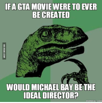 FAGTA MOVIE WERE TO EVER  BE CREATED  WOULD MICHAEL BAY BE THE  IDEAL DIRECTOR?  MEMEFUL COM