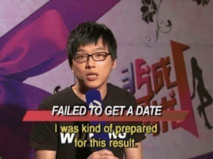 Date, This, and Get: FAILED TO GET A DATE  I was kind of, prepared  Wfor this result